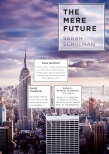 The Mere Future by Sarah Schulman