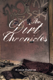 The Dirt Chronicles by Kristyn Dunnion