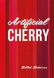 Artificial Cherry by Billeh Nickerson