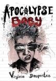 Apocalypse Baby by Virginie Despentes